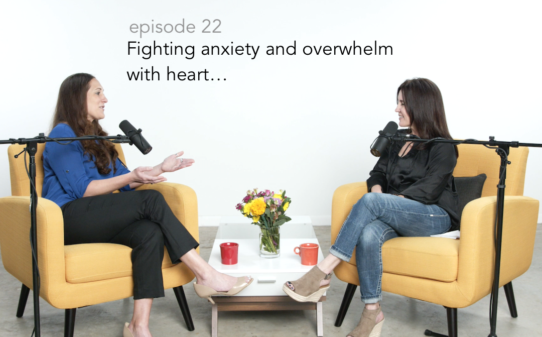 Fighting anxiety and overwhelm with heart…